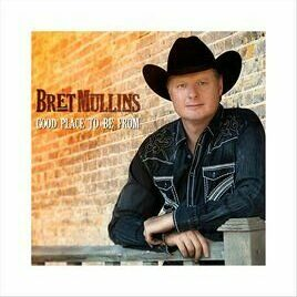 Bret Mullins - Good Place To Be From